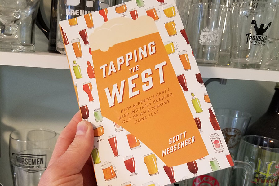 tapping the west: how alberta's craft beer industry bubbled out of an economy gone flat, by scott messenger